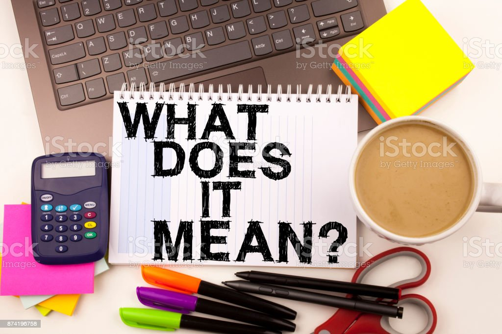 Conceptual hand writing text caption inspiration showing question What Does It Mean. Business concept for question and unknown love written on sticky note, reminder cork background with copy space stock photo