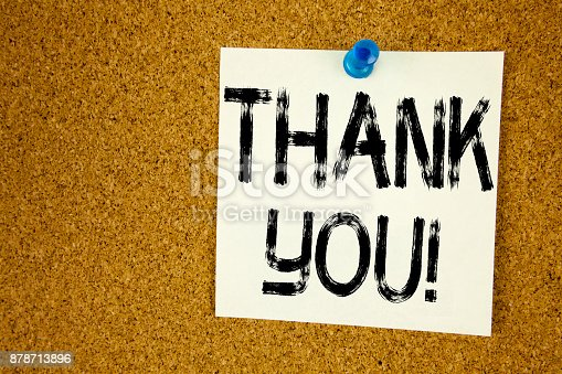 1068057246 istock photo Conceptual hand writing text caption inspiration showing Thank You. Business concept for Giving Gratitude Appreciate Message written on sticky note, reminder cork background with copy space 878713896