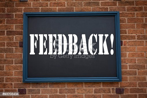 istock Conceptual hand writing text caption showing announcement Feedback. Business concept for  Opinion Information Positive Negative Feedback written on frame old brick background and copy space 893203434