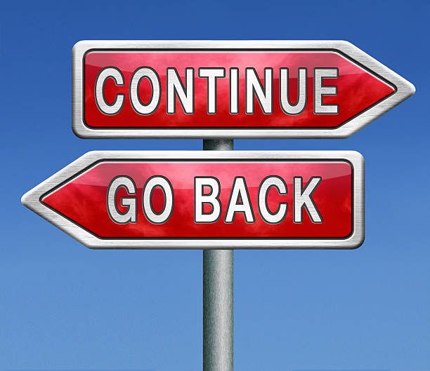 continue or go back stock photo