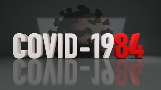Covid 19 / 1984  concept. New world order concept. Covid conspiracy image.