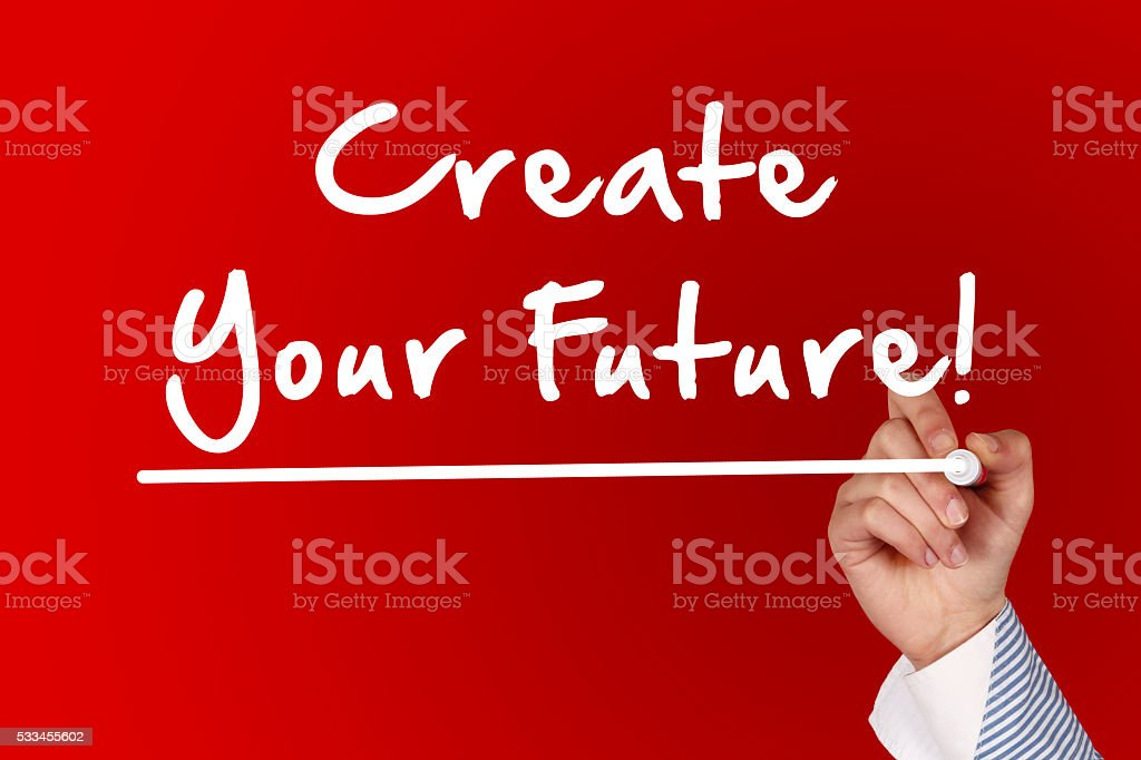 Create Your Future! stock photo