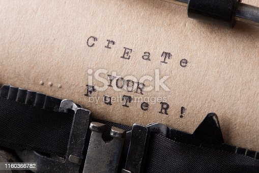 istock Create your future - text message on the typewriter close-up 1160366782