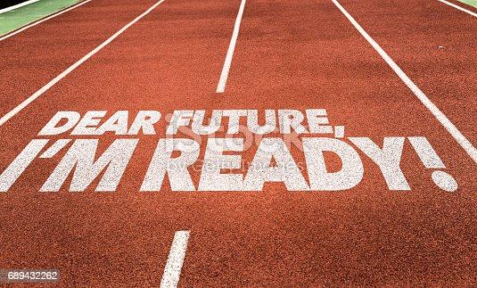 619522908istockphoto Dear Future, Im Ready 689432262