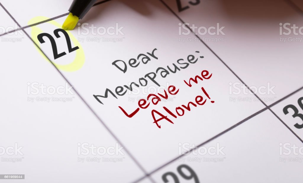 Dear Menopause: Leave Me Alone stock photo