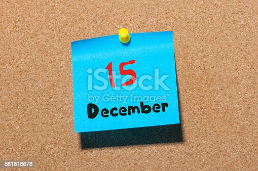 istock December 15th. Day 15 of month, Calendar on cork notice board. Winter time. Empty space for text 881818678