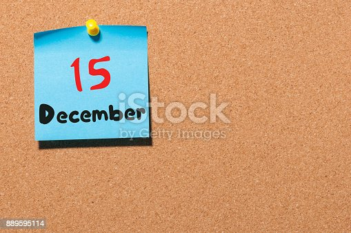 868951648 istock photo December 15th. Day 15 of month, Calendar on cork notice board. Winter time. Empty space for text 889595114