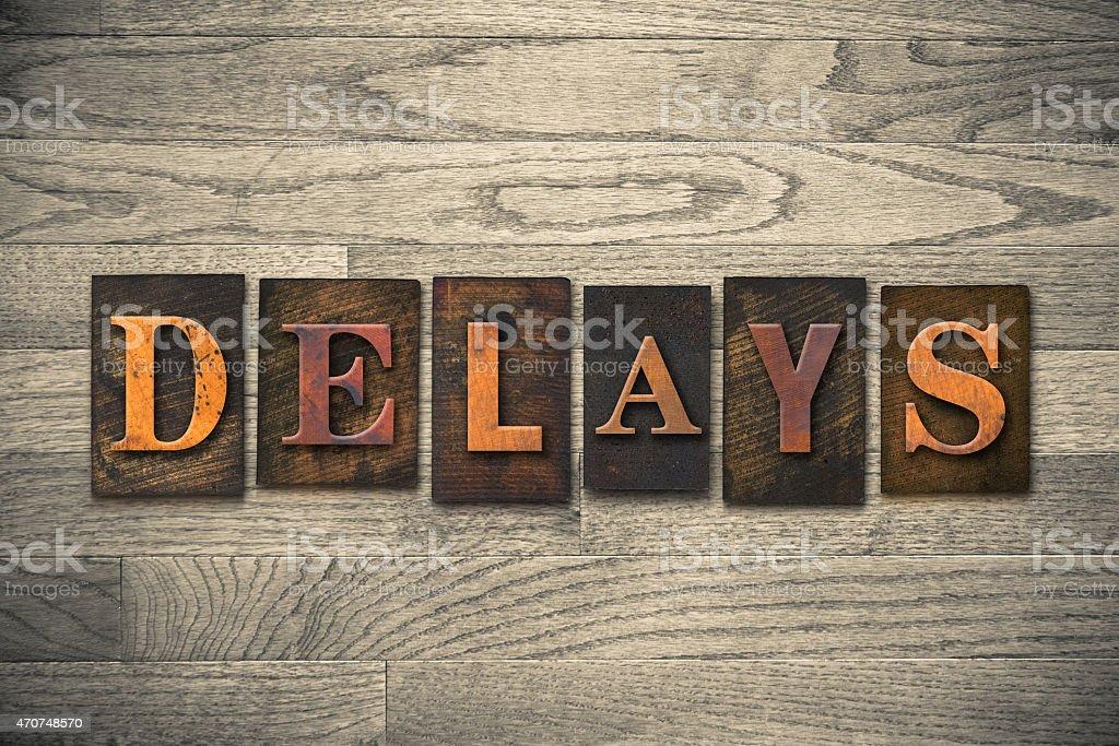 Delays Wooden Letterpress Theme stock photo