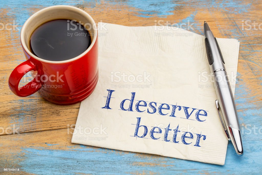 I deserve better - positive affirmation stock photo