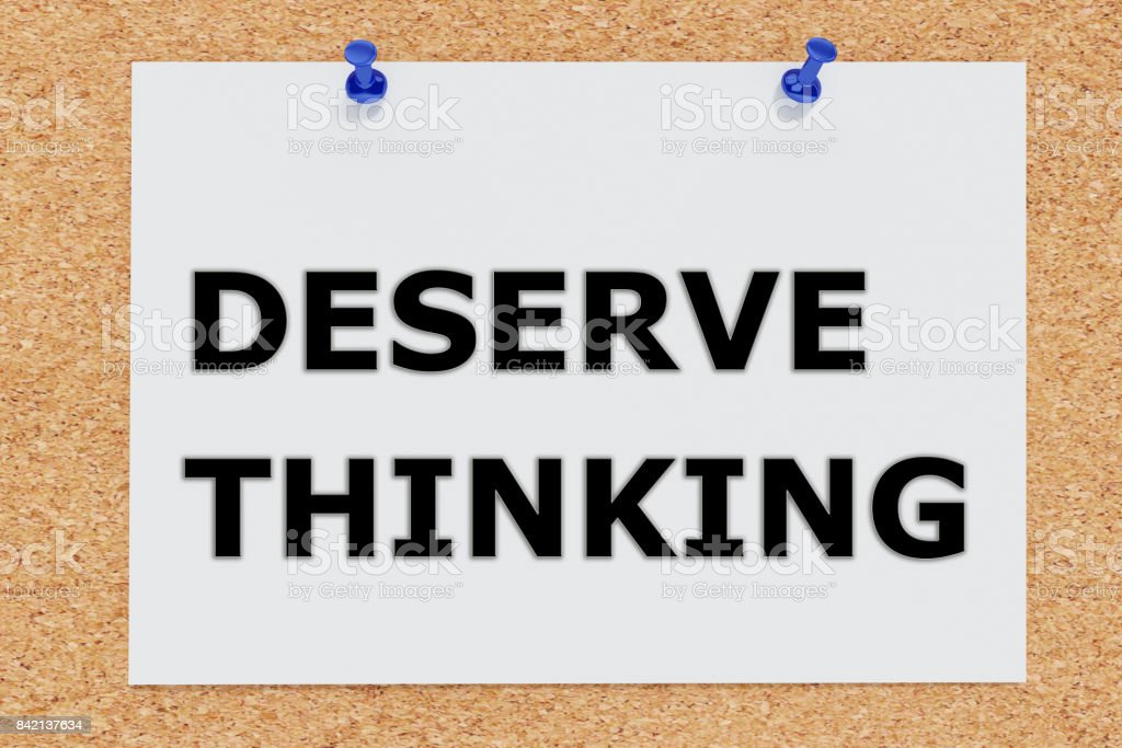 Deserve Thinking concept stock photo