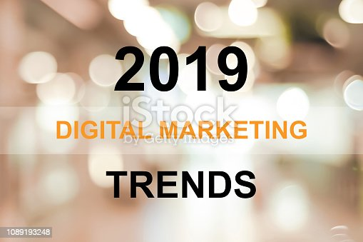 istock 2019 digital marketing trends over blur office background, banner, 2019 business and technology concept 1089193248