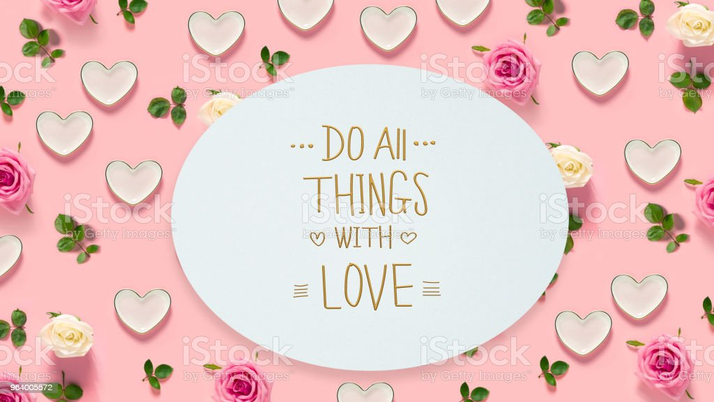 Do All Things with Love message with roses and hearts - Royalty-free Above Stock Photo