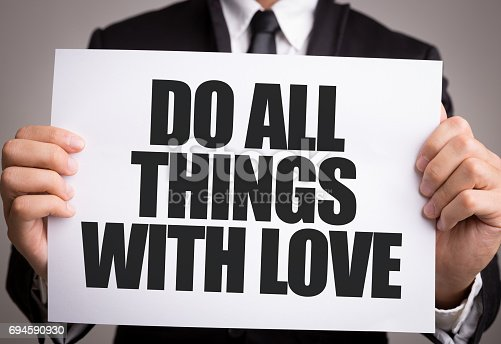 465474428istockphoto Do All Things With Love 694590930