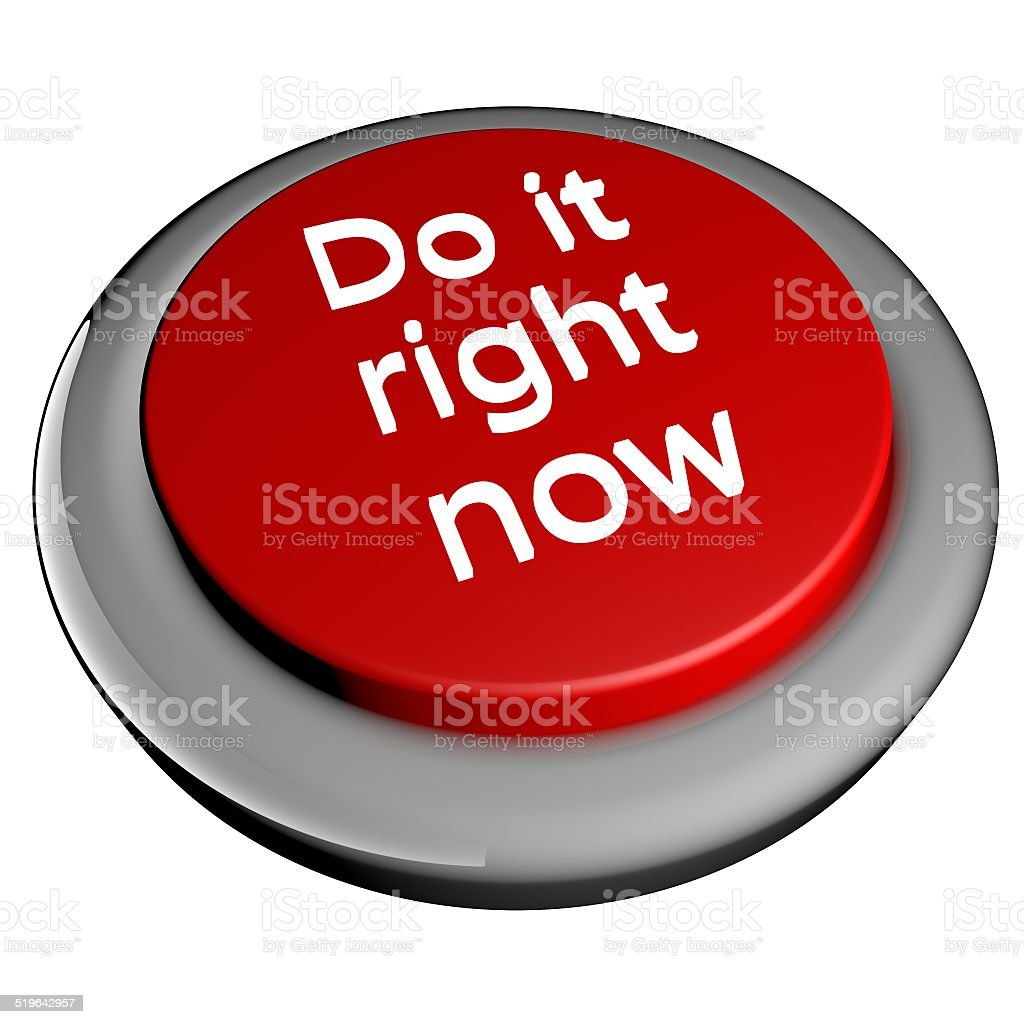 Do it right now stock photo