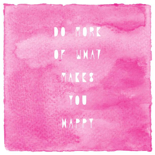 tun sie mehr von dem, was sie glücklich macht auf rosa aquarell - rosa zitate stock-fotos und bilder