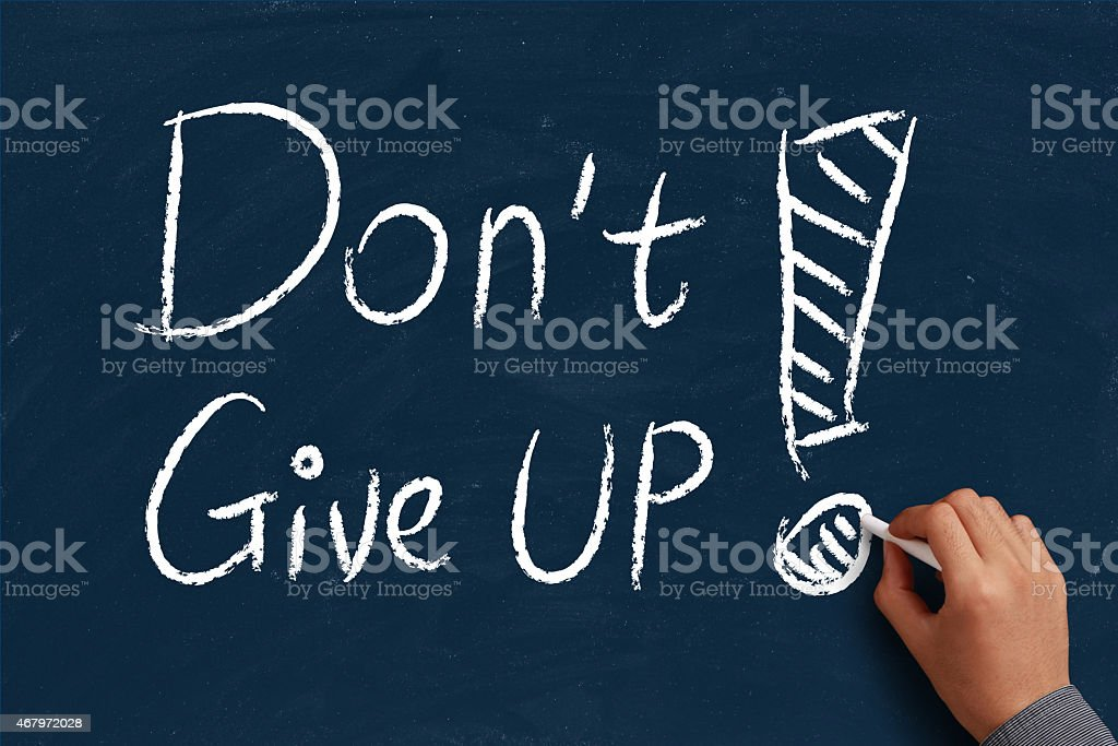 Do not give up stock photo