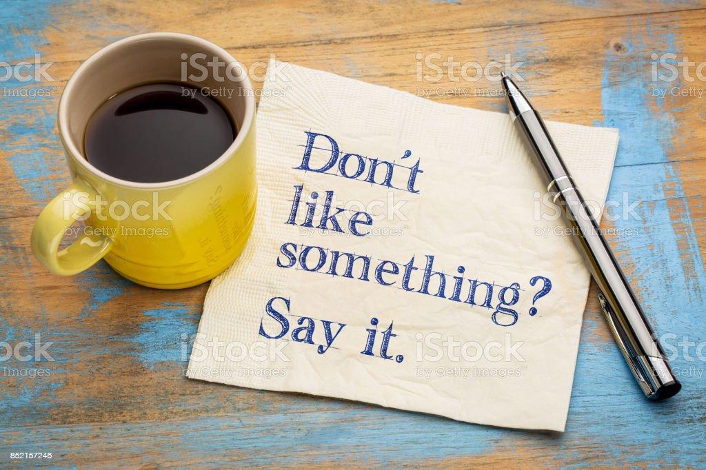 Do not like something? Say it. stock photo