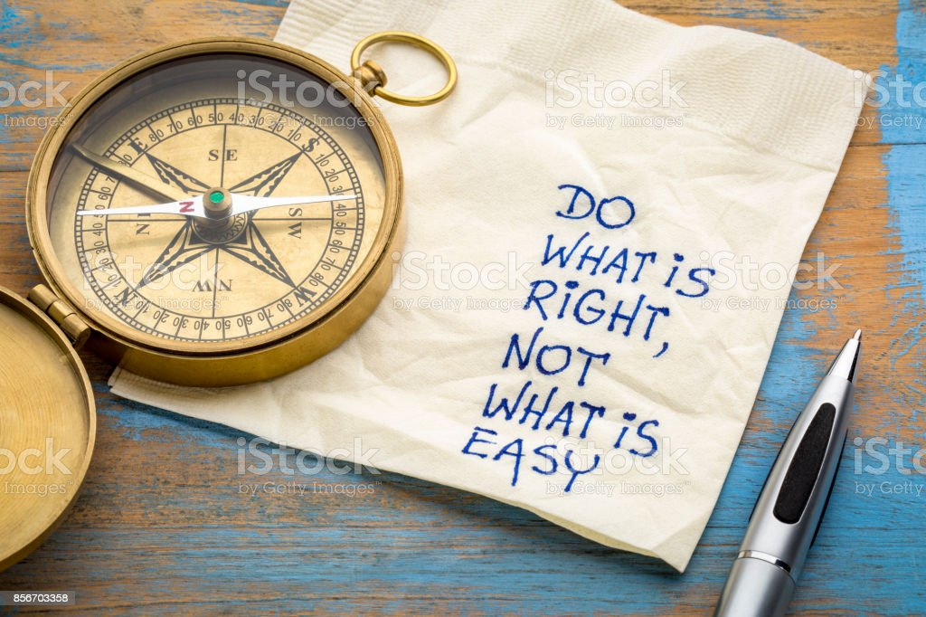 Do what is right, not what easy stock photo