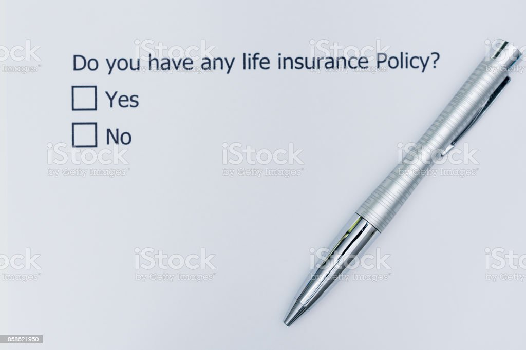 Do you have any life insurance policy? Yes or No. stock photo