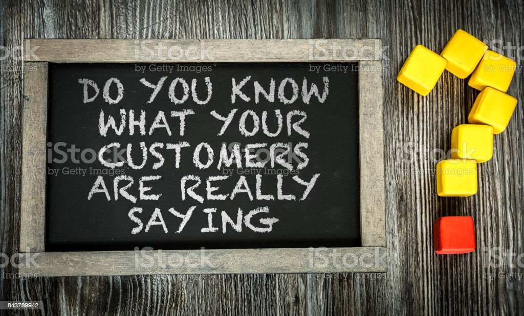 Do You Know What Your Customers Are Really Saying? stock photo