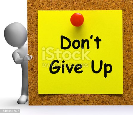 Don't Give Up Note Meaning Never Or Quit