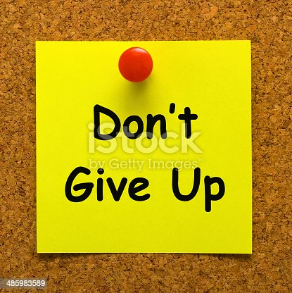 Don't Give Up Note Meaning Never Quit