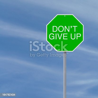 A modified stop sign with a motivational message