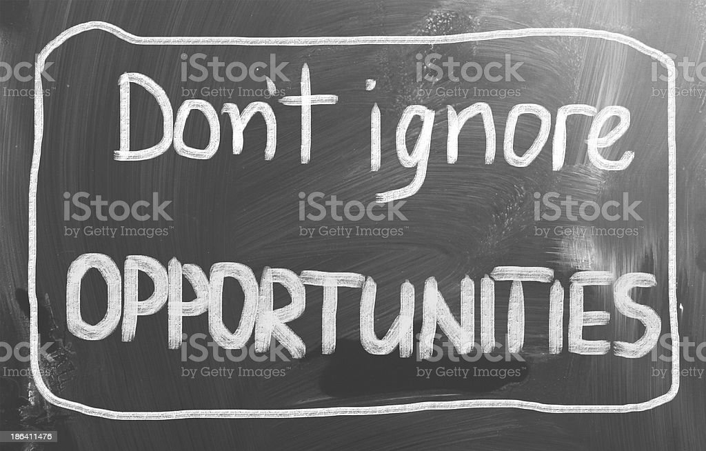 Don't ignore opportunities on gray royalty-free stock photo