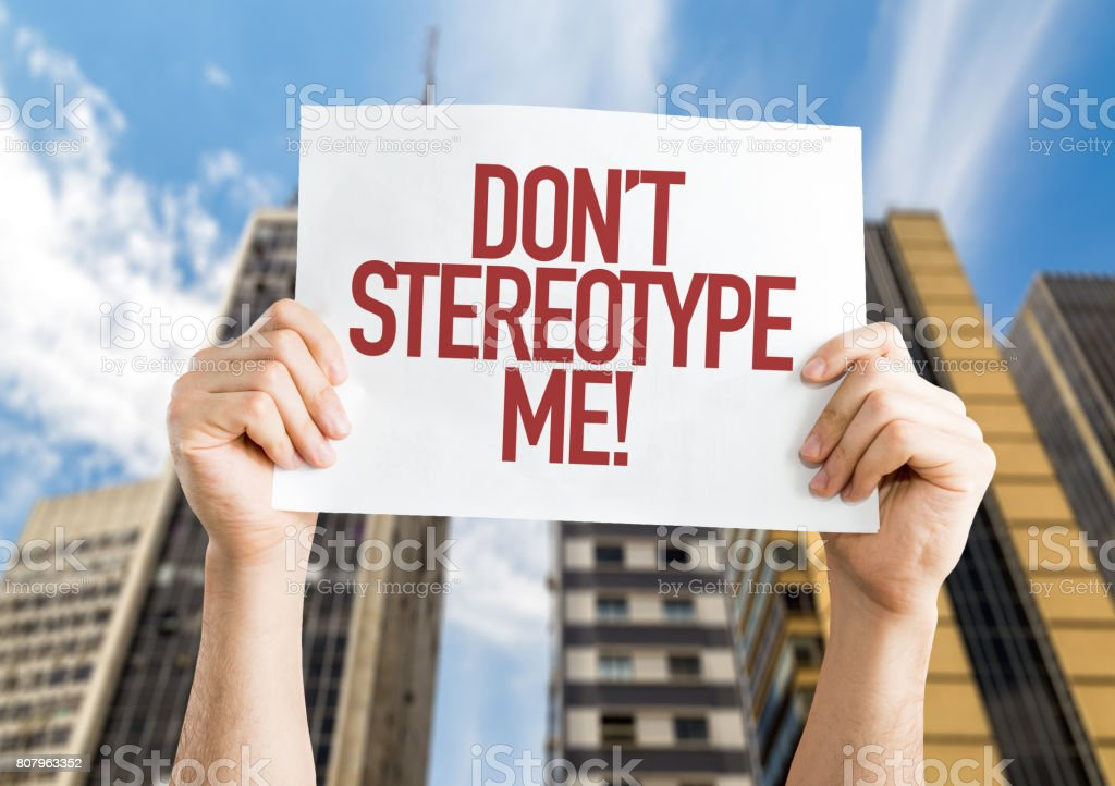 Dont Stereotype Me stock photo