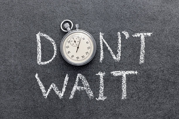 don't wait - urgency stock photos and pictures