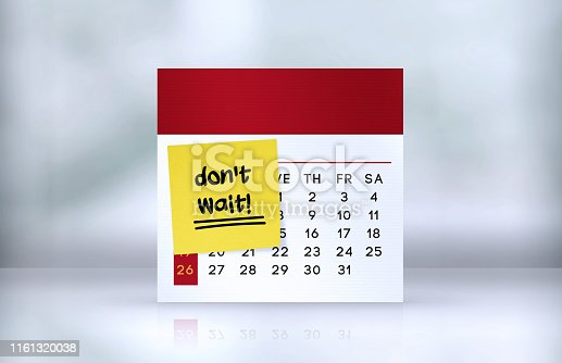 istock Don't Wait Reminder Note Paper on The Desk Calendar 1161320038