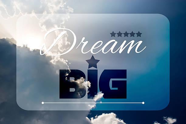 dream big - bedeutungsvolle zitate stock-fotos und bilder