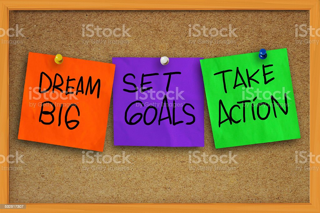 Dream Big, Set Goals, Take Action stock photo