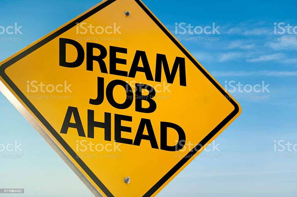 Dream job ahead / Warning sign concept (Click for more) stock photo