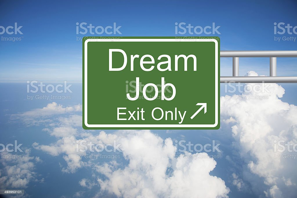 Dream Job Exit Only stock photo