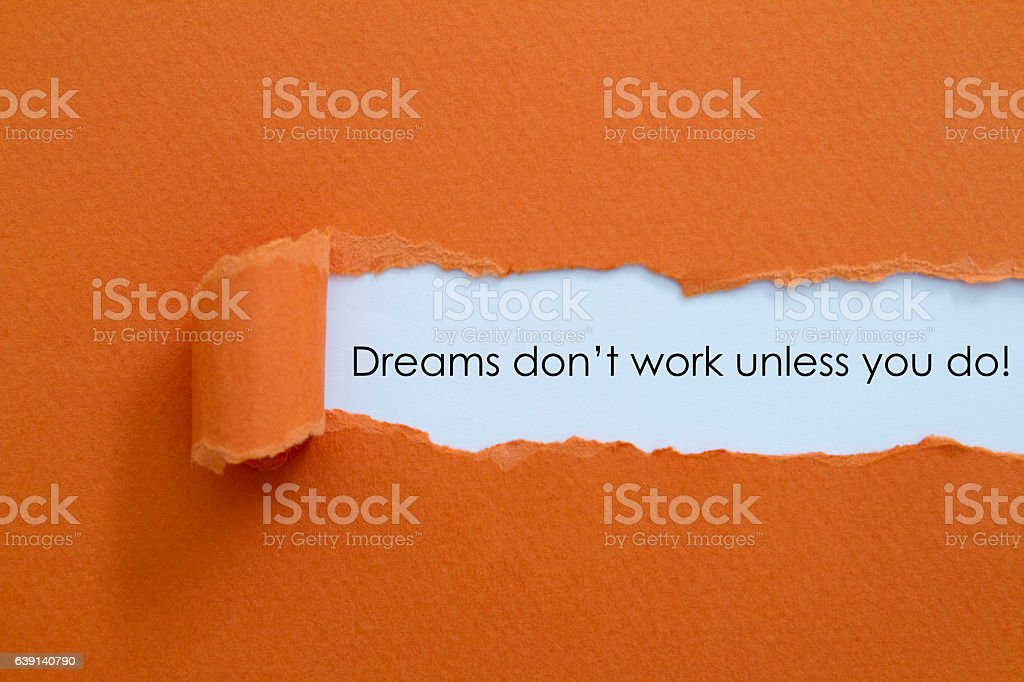 Dreams do not work unless you do stock photo