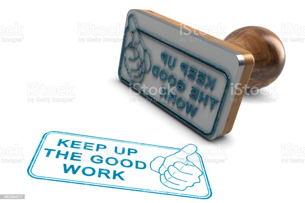Employee Or Student Motivation. Keep Up The Good Work, Great Job stock photo