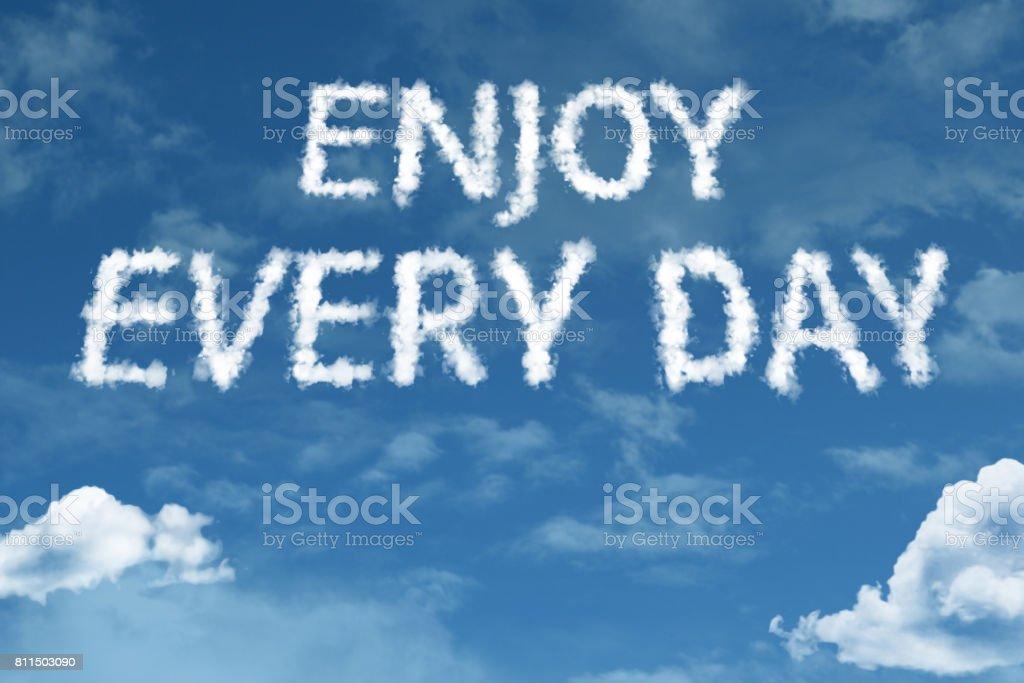 Enjoy Every Day stock photo