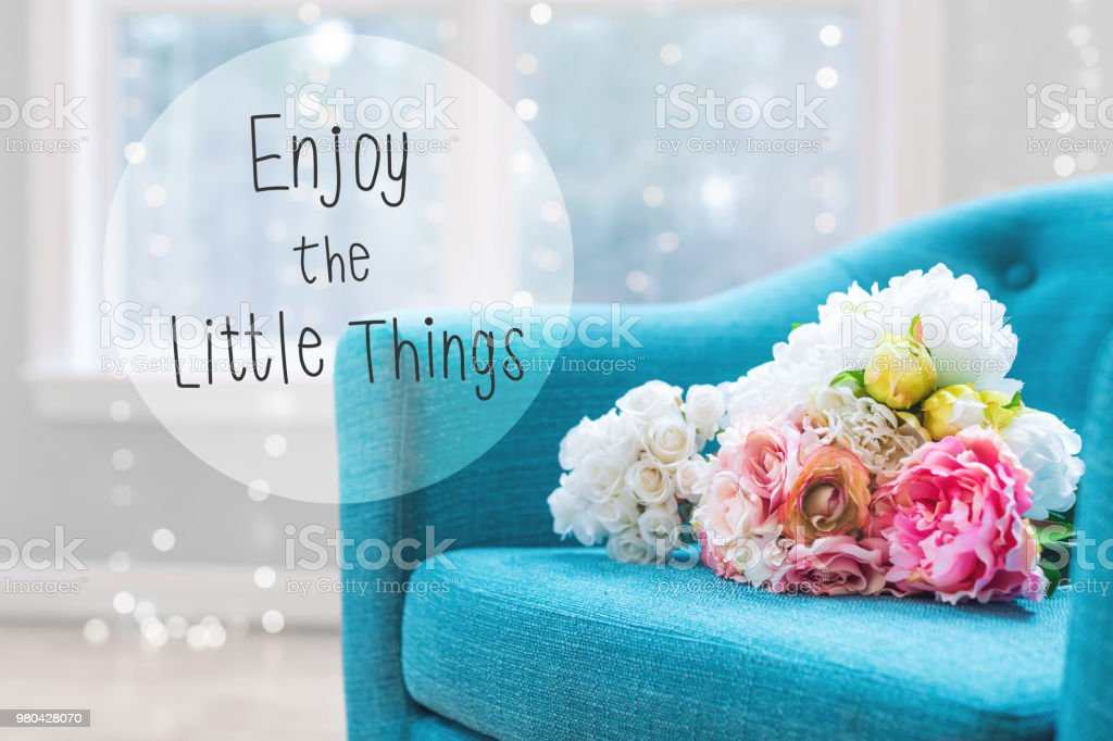 Enjoy The Little Things message with flower bouquets with chair