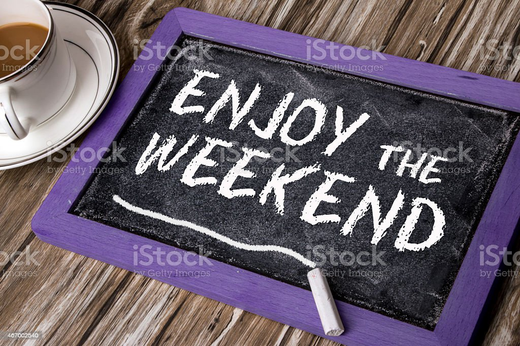 enjoy the weekend stock photo