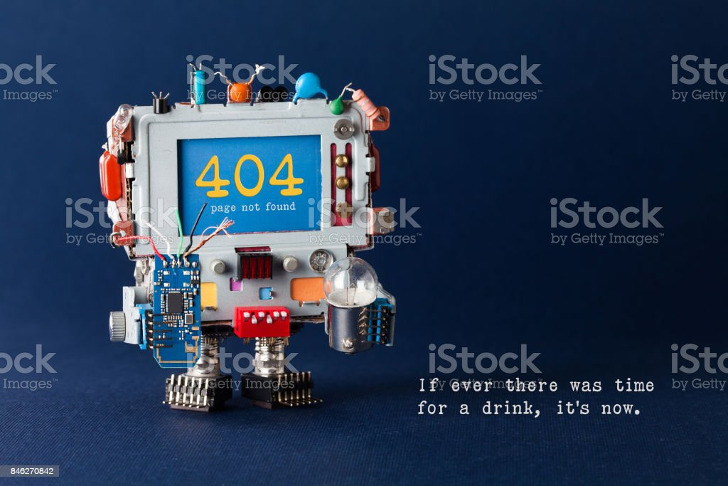 Error 404 page. Handyman robot computer, colorful capacitors, circuit light bulb in hands. Warning message on screen. Quote If ever there was time for a drink it is now. Blue background stock photo