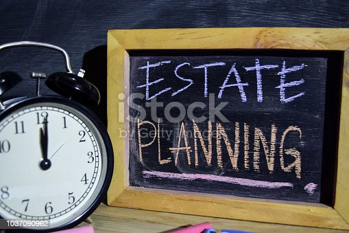istock Estate Planning on phrase colorful handwritten on blackboard 1037090962