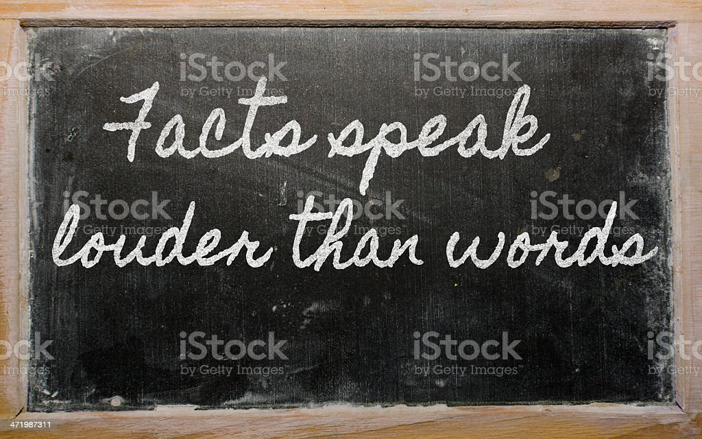 expression -  Facts speak louder than words stock photo