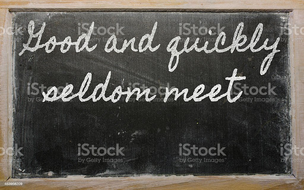 expression -  Good and quickly seldom meet stock photo