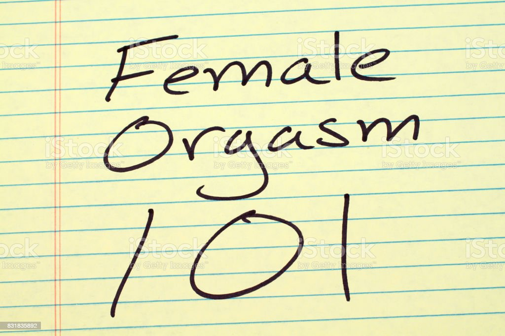 Female Orgasm 101 On A Yellow Legal Pad stock photo