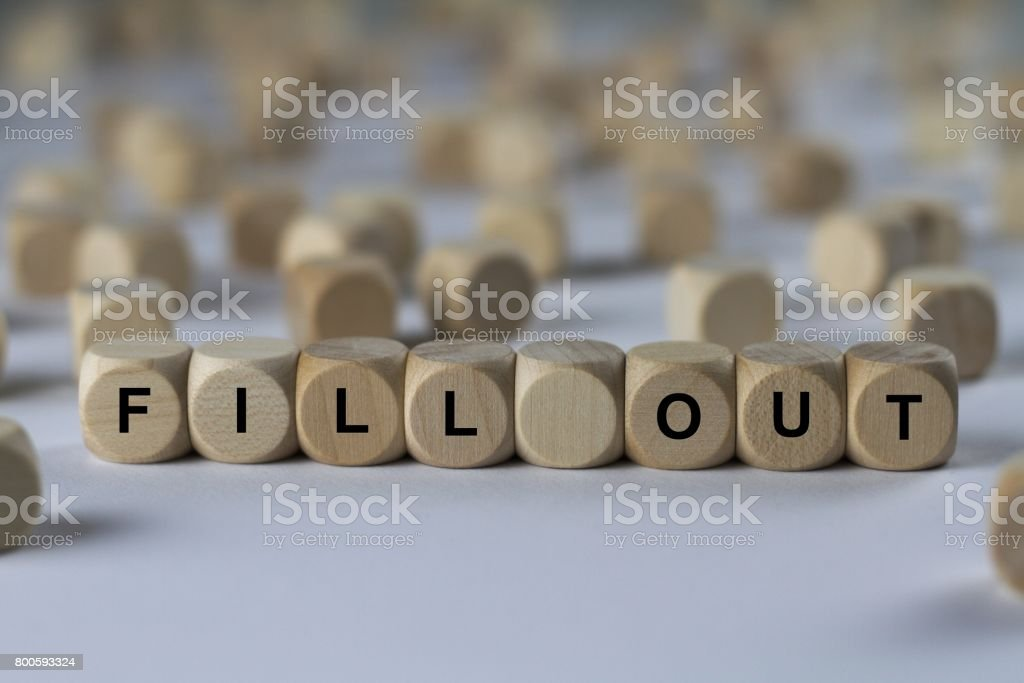 fill out - cube with letters, sign with wooden cubes series of images: cube with letters, sign with wooden cubes Abstract Stock Photo