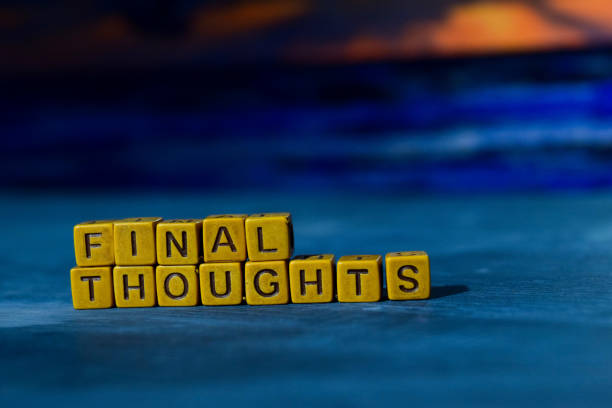 royalty free final thoughts pictures images and stock photos istock
