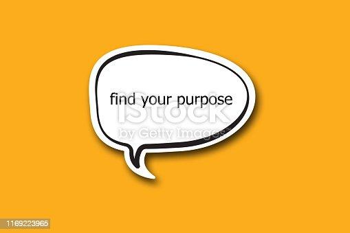 find your purpose word written talk bubble