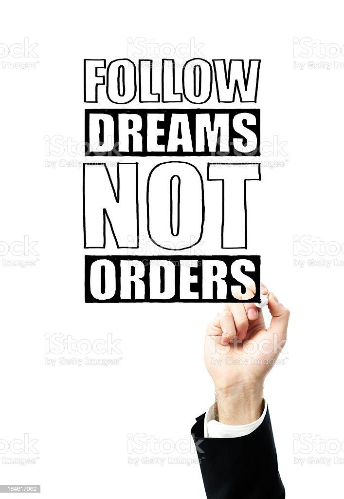 Follow dreams, not orders stock photo