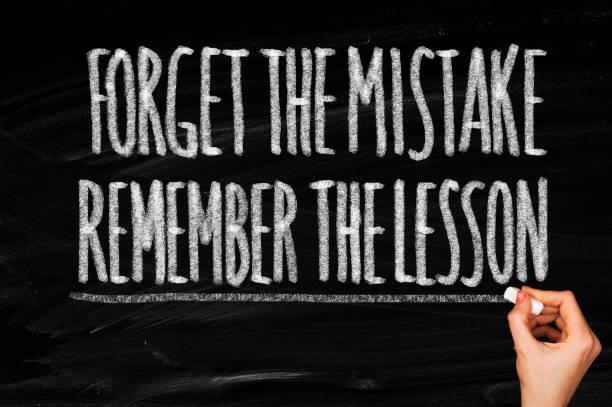 Vergessen Sie den Fehler erinnern Sie sich an die Lektion – Foto
